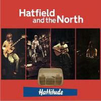 Hatfield And The North - Hattitude CD (album) cover