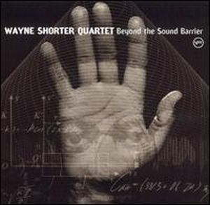 Wayne Shorter - Beyond The Sound Barrier CD (album) cover
