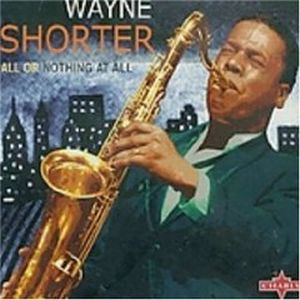 Wayne Shorter - All Or Nothing At All CD (album) cover