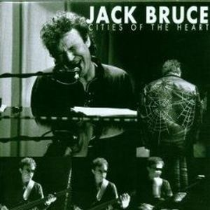 Jack Bruce - Cities Of The Heart CD (album) cover