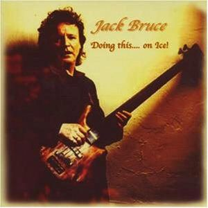 Jack Bruce - Doing This . . . On Ice! CD (album) cover
