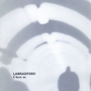 Labradford - E Luxo So CD (album) cover