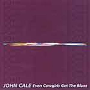 John Cale - Even Cowgirls Get The Blues CD (album) cover