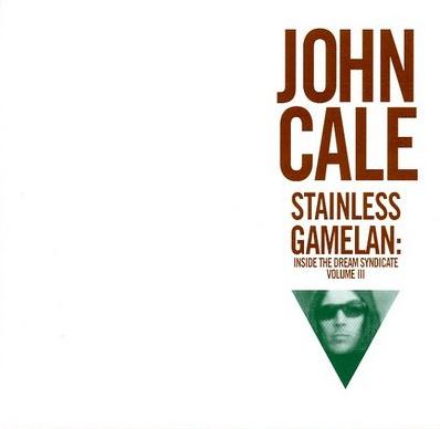 John Cale - Inside The Dream Syndicate, Vol. 3: Stainless Steel Gamelan CD (album) cover