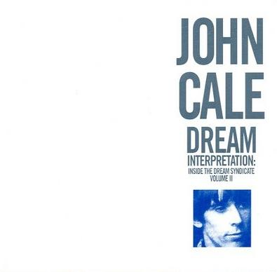 John Cale - Inside The Dream Syndicate, Vol. 2: Dream Interpretation CD (album) cover