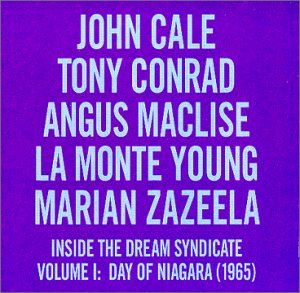 John Cale - Inside The Dream Syndicate, Vol. 1: Day Of Niagara (1965)(john Cale, Tony Conrad, La Monte Young, Angus Maclise, Marian Zazeela) CD (album) cover
