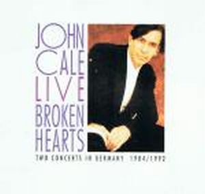 John Cale - Live - Broken Hearts (two Concerts In Germany 1984/1992) CD (album) cover