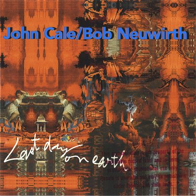John Cale - Last Day On Earth (with Bob Neuwirth) CD (album) cover