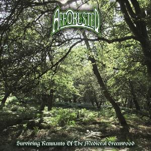 Afforested - Surviving Remnants Of The Medieval Greenwood CD (album) cover