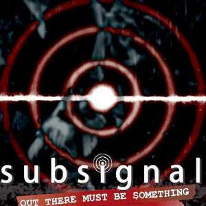 Subsignal - Out There Must Be Something DVD (album) cover