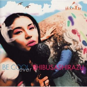 Shibusarhirazu - Be Cool CD (album) cover