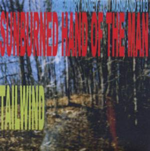 Sunburned Hand Of The Man - Tailwind CD (album) cover