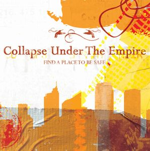 Collapse Under The Empire - Find A Place To Be Safe CD (album) cover