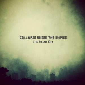 Collapse Under The Empire - The Silent Cry CD (album) cover