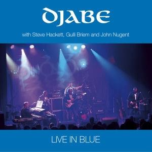 DJABE - Live In Blue (with Steve Hackett, Gulli Briem And John Nugent) (2cd Version) CD album cover