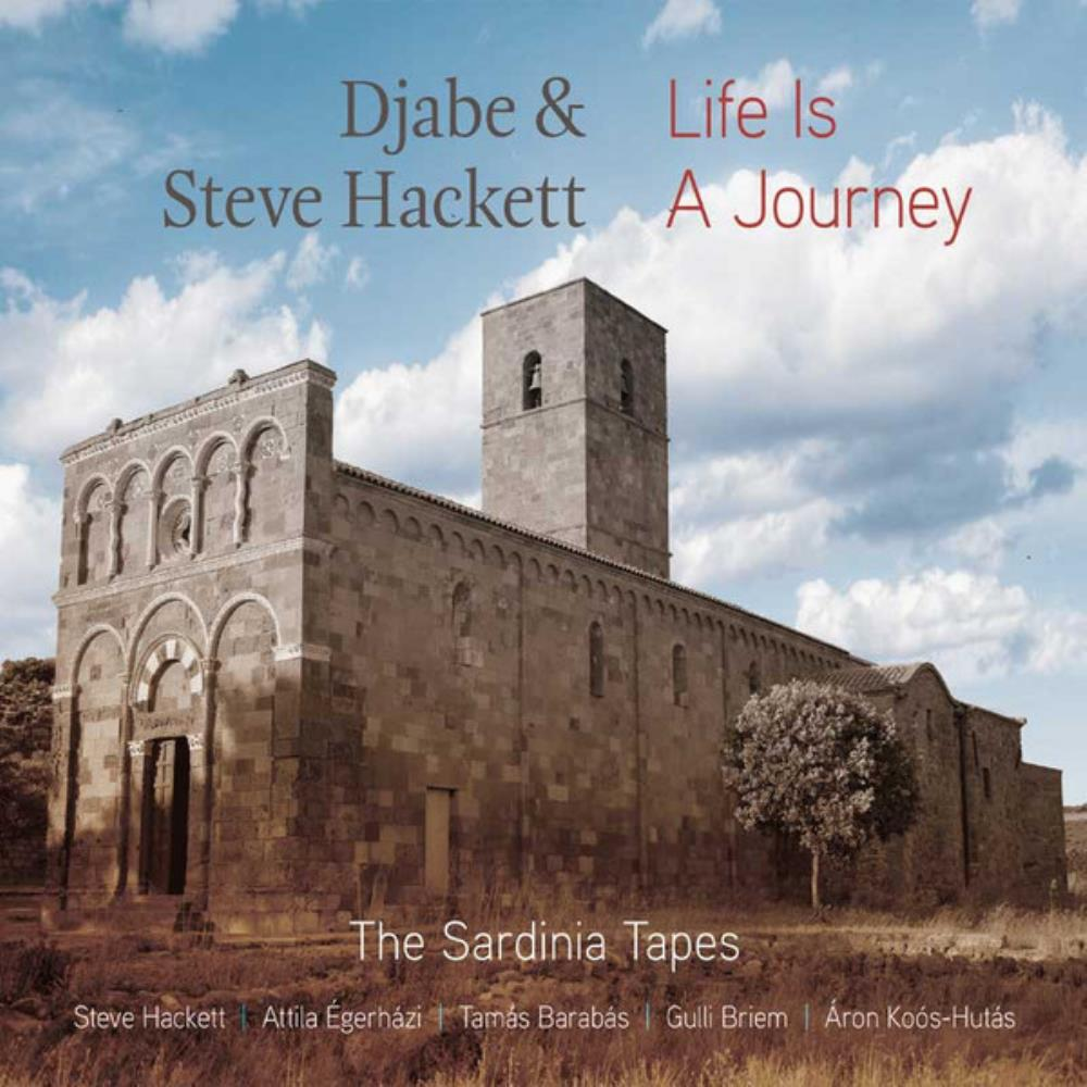 DJABE - Djabe & Steve Hackett: Life Is A Journey - The Sardinia Tapes CD album cover