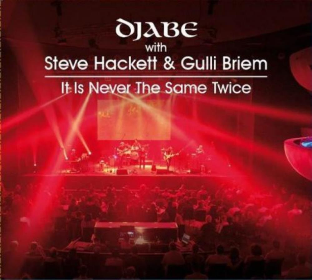 DJABE - Djabe With Steve Hackett & Gulli Briem - It Is Never The Same Twice CD album cover