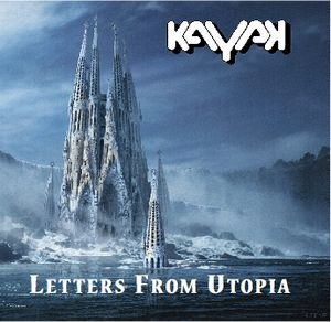 Kayak - Letters From Utopia CD (album) cover