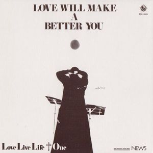 LOVE LIVE LIFE + ONE - Love Will Make A Better You CD album cover