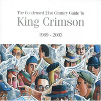 King Crimson - The Condensed 21st Century Guide 1969 - 2003 CD (album) cover