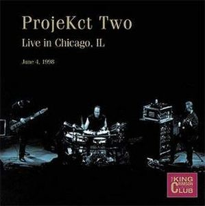 King Crimson - Projekct Two - Cc- Live In Chicago, Il CD (album) cover
