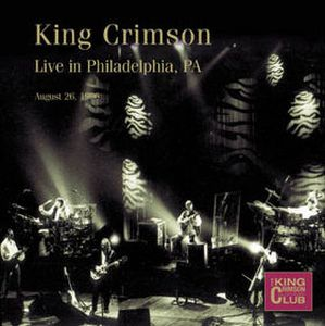 King Crimson - Live In Philadelphia, Pa, August 26, 1996 CD (album) cover