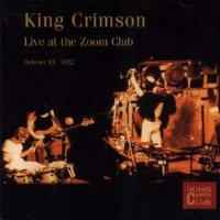 King Crimson - Live At The Zoom Club CD (album) cover