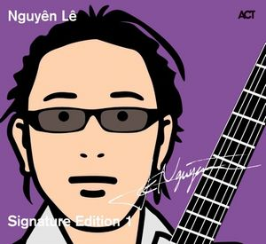 NGUYÊN LÊ - Signature Edition 1 CD album cover