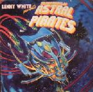 Lenny White - Presents The Adventures Of The Astral Pirates CD (album) cover