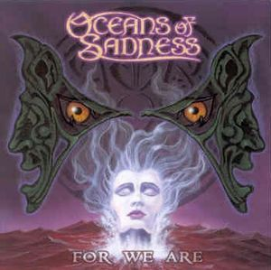 Oceans Of Sadness - For We Are CD (album) cover