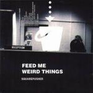 Squarepusher - Feed Me Weird Things CD (album) cover