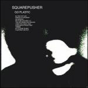 Squarepusher - Go Plastic CD (album) cover