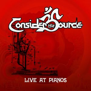 Consider The Source - Live At Pianos CD (album) cover