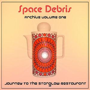 Space Debris - Archive Vol. 1 - Journey To The Starglow Restaurant CD (album) cover