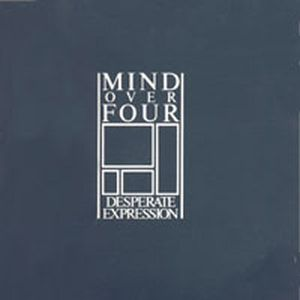 Mind Over Four - Desperate Expression CD (album) cover