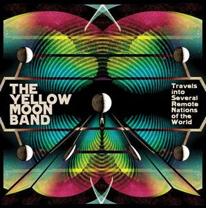 The Yellow Moon Band - Travels Into Several Remote Nations Of The World CD (album) cover