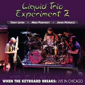 Liquid Tension Experiment - When The Keyboard Breaks : Live In Chicago CD (album) cover