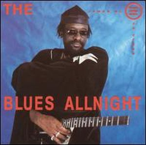James Blood Ulmer - The Blues Allnight CD (album) cover