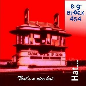 Big Block 454 - That's A Nice Hat CD (album) cover