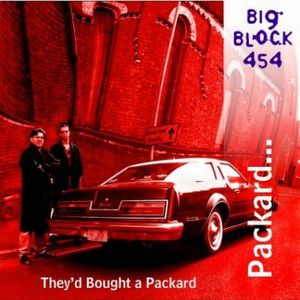 Big Block 454 - They'd Bought A Packard CD (album) cover