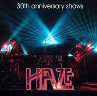 Haze - 30th Anniversary Shows CD (album) cover