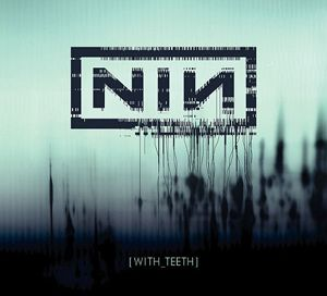 Nine Inch Nails - With Teeth CD (album) cover