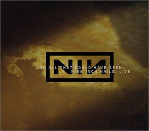 Nine Inch Nails - And All That Could Have Been CD (album) cover
