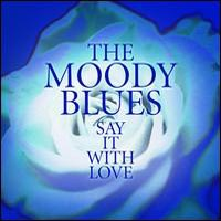 The Moody Blues - Say It With Love CD (album) cover