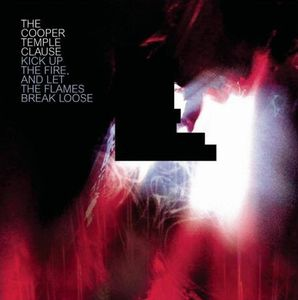 The Cooper Temple Clause - Kick Up The Fire, And Let The Flames Break Loose CD (album) cover