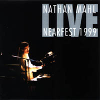 Nathan Mahl - Live At Nearfest 1999 CD (album) cover