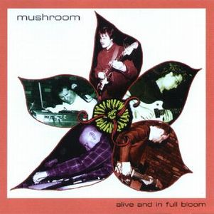 Mushroom - Alive And In Full Bloom CD (album) cover