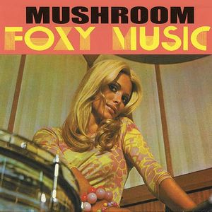 Mushroom - Foxy Music CD (album) cover