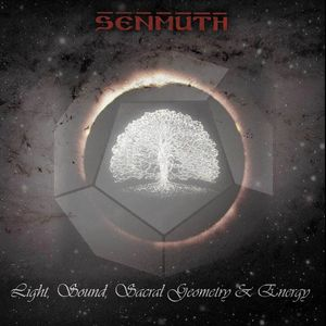 Senmuth - Light, Sound, Sacral Geometry & Energy CD (album) cover