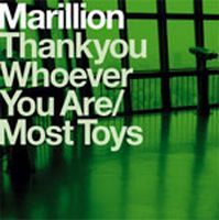 Marillion - Thank You Whoever You Are / Most Toys  DVD (album) cover